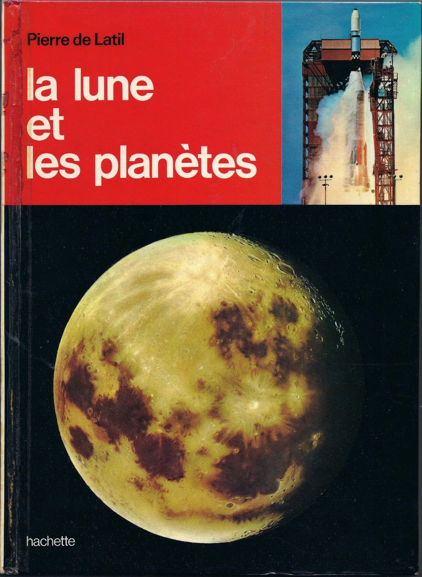 5da06458748cb_La-lune-et-les-plantes_Pierre-de-Latil_Hachette_1969_couverture.thumb.JPG.8318da7ed1e93284da383d8e2fa4461f.JPG