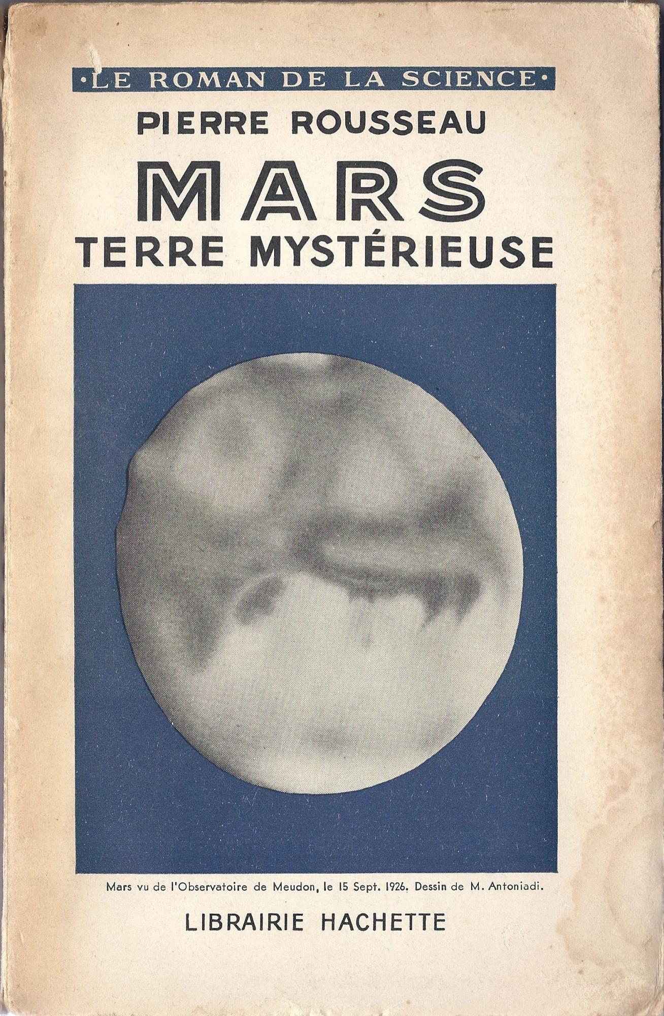5f85928208186_Mars-Terre-mystrieuse_Pierre-Rousseau_Hachette-1941_couverture.thumb.JPG.223a9688050d4f73b58500245a8a7ab9.JPG